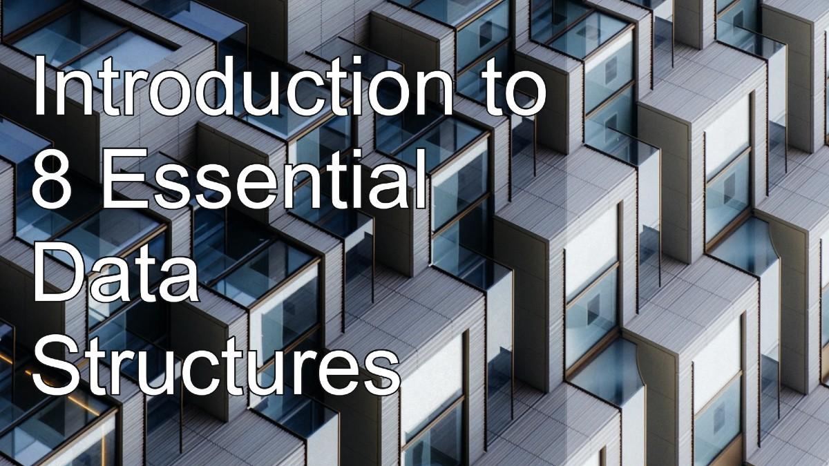 8种基本数据结构简介,了解最常见数据结构背后的基本概念 1