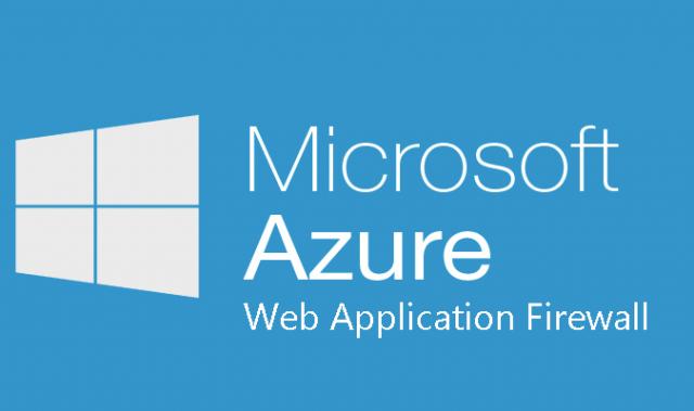 使用 Azure Web 应用防火墙拦截黑客攻击